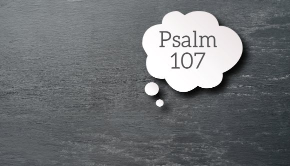 Thoughts on Psalm 107